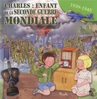 Eleonora Barsotti - Charles : enfant de la Seconde Guerre mondiale.