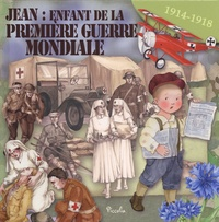 Eleonora Barsotti - Jean : enfant de la Première Guerre mondiale.