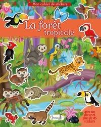 Eleonora Barsotti - La forêt tropicale - Avec un décor et plus de 45 stickers.