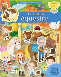 Eleonora Barsotti - Le centre équestre - Avec un décor et plus de 45 stickers.