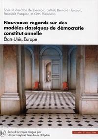 Eleonora Bottini et Bernard Harcourt - Nouveaux regards sur des modèles classiques de démocratie constitutionnelle - Etats-Unis, Europe.