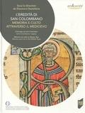 Eleonora Destefanis - L'eredità di San Colombano - Memoria e culto attraverso il medioevo.