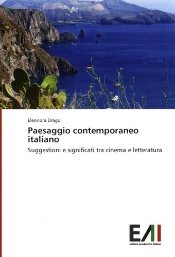 Paesaggio contemporaneo italiano. Suggestioni e significati tra cinema e letteratura