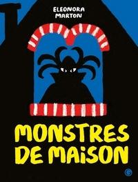 Eleonora Marton - Monstres de maison.
