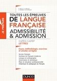 Toutes les épreuves de langue française - Admissibilité et admission - CAPES/CAFEP Lettres - Cours, méthodologie, exercices et annales corrigées.