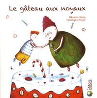 Eléonore Bailly et Christophe Forget - Le gâteau aux noyaux.