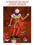 Eléonore Cannone - Histoires pour attendre et pet  : La princesse qui voulait devenir chevalier - Histoire pour attendre et petits jeux pour patienter : Princesses et chevalier.