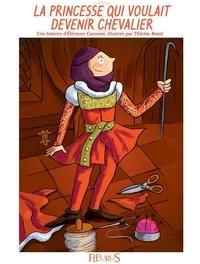 Eléonore Cannone et Florence Langlois - La princesse qui voulait devenir chevalier - Histoire pour attendre et petits jeux pour patienter : Princesses et chevaliers.