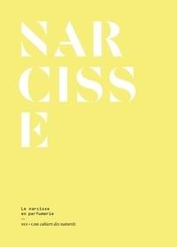 Narcisse- Le narcisse en parfumerie - Eleonore de Bonneval |