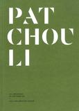 Eleonore de Bonneval et Olivier R.P. David - Patchouli - Le patchouli en parfumerie.
