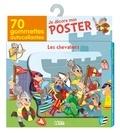 Eléonore Della Malva - Je décore mon poster avec les chevaliers - 70 gommettes autocollantes + un poster à décorer.