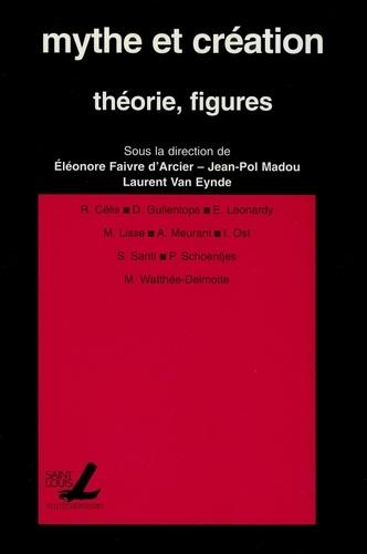 Mythe et création : théorie, figures