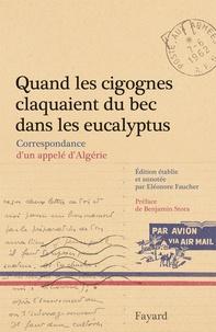 Quand les cigognes claquaient du bec dans les eucalyptus - Correspondance dun appelé dAlgérie (février-juillet 1962).pdf