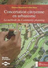 Eléonore Hauptmann et Nick Wates - Concertation citoyenne en urbanisme - La méthode du Community planning.