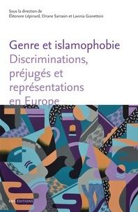 Eléonore Lépinard et Oriane Sarrasin - Genre et islamophobie - Discriminations, préjugés et représentations en Europe.