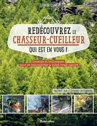 Redécouvrez le chasseur-cueilleur qui est en vous! - Conseils et techniques pour se reconnecter à votre vraie nature.pdf