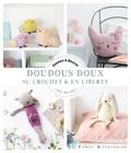 Eleonore & Maurice - Doudous doux au crochet & liberty.