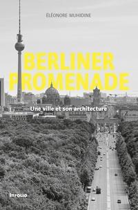 Eléonore Muhidine - Berliner Promenade - Une ville et son architecture.