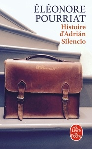 Eléonore Pourriat - Histoire d'Adrián Silencio.