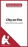 Eléonore Quinaux et  lePetitLittéraire.fr - City on Fire de Garth Risk Hallberg (Fiche de lecture) - Résumé complet et analyse détaillée de l'oeuvre.