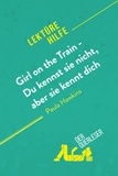 Eléonore Quinaux et  derQuerleser - Girl on the Train - Du kennst sie nicht, aber sie kennt dich von Paula Hawkins (Lektürehilfe) - Detaillierte Zusammenfassung, Personenanalyse und Interpretation.