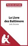 Eléonore Quinaux et  lePetitLittéraire.fr - Le Livre des Baltimore de Joël Dicker (Fiche de lecture) - Résumé complet et analyse détaillée de l'oeuvre.