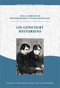 Eléonore Reverzy et Nicolas Bourguinat - Les Goncourt historiens.