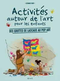 Activités autour de lart pour les enfants - Des grottes de Lascaux au pop art.pdf