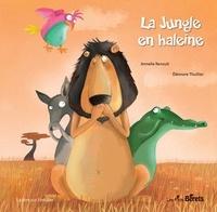 Eléonore Thuillier et Armelle Renoult - La jungle en haleine.