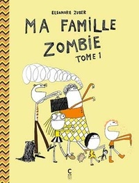 Eléonore Zuber - Famille Zombie.