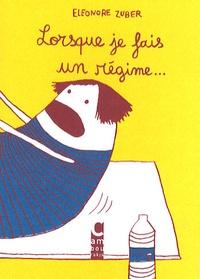 Eléonore Zuber - Lorsque je fais un régime....