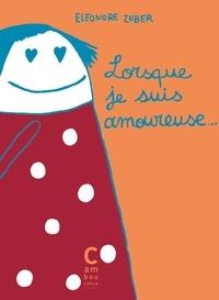 Eléonore Zuber - Lorsque je suis amoureuse....