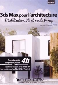 Jean-François Preti - 3ds Max pour l'architecture - Modélisation 3D et rendu V-ray. 1 DVD