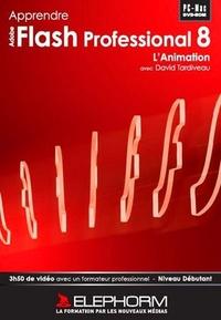 David Tardiveau - Apprendre Adobe Flash Professional 8 - L'animation - DVD-Rom.