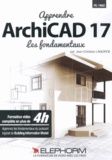 Jean-Christian Lagorce - Apprendre ArchiCAD 17 - Les fondamentaux.