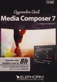 Ghislain Thomasset - Apprendre Avid Media Composer 7. 1 DVD