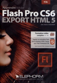 Arzhur Caouissin - Apprendre Flash Pro CS6 Export HTML 5. 1 DVD