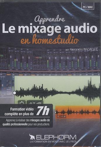 Alexandre Badagée - Apprendre le mixage audio en homestudio.