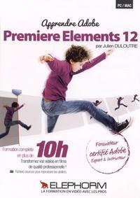 Julien Duloutre - Apprendre Premiere Elements 12. 1 DVD