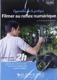 Emmanuel Rondeau - Filmer au reflex numérique. 1 DVD