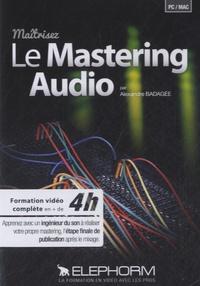 Alexandre Badagée - Le mastering audio. 1 DVD