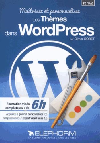 Olivier Gobet - Maîtrisez et personnalisez les thèmes dans WordPress. 1 Cédérom