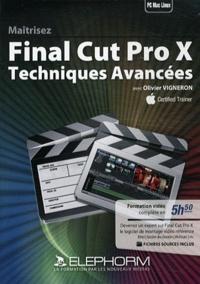 Olivier Vigneron - Maîtrisez Final Cut Pro X - Techniques avancées. 1 DVD