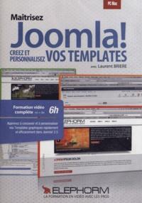 Laurent Brière - Maîtrisez Joomla ! - Créez et personnalisez vos templates. 1 DVD