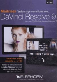 Jean Coudsi - Maîtrisez l'étalonnage numérique avec DaVinci Resolve 9. 1 DVD