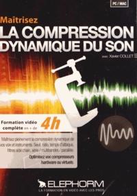 Xavier Collet - Maîtrisez la compression dynamique du son. 1 DVD