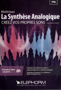 Xavier Collet - Maîtrisez la Synthèse Analogique - Créez votre propres sons. 1 Cédérom