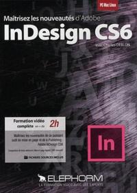 Charles Deblon - Maîtrisez les nouveautés d'Adobe Indesign CS6. 1 DVD