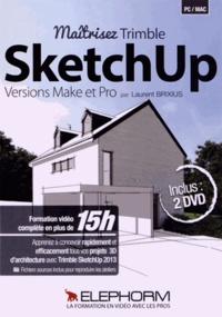 Laurent Brixius - Maîtrisez Trimble SketchUp - Versions Make et Pro. 2 DVD