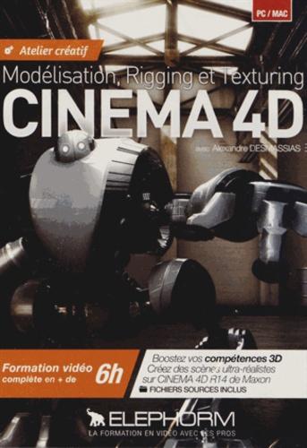 Alexandre Desmassias - Modelisation, rigging et texturing Cinema 4D. 1 Cédérom